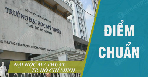 diem chuan dai hoc my thuat tp ho chi minh
