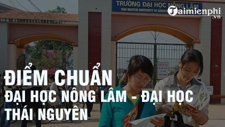 diem chuan dai hoc nong lam dai hoc thai nguyen