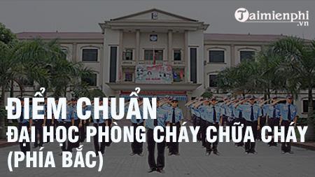 diem chuan dai hoc phong chay chua chay phia bac