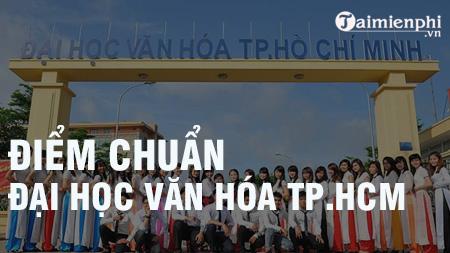 diem chuan dai hoc van hoa tphcm