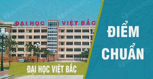 diem chuan dai hoc viet bac
