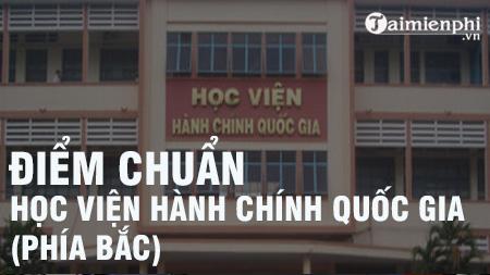 diem chuan hoc vien hanh chinh quoc gia phia bac