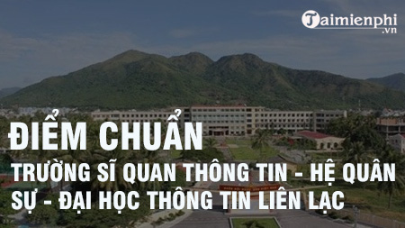 diem chuan truong si quan thong tin he quan su dai hoc thong tin lien lac