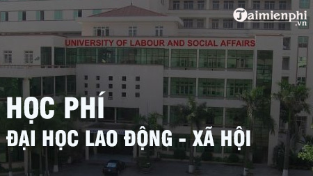 hoc phi dai hoc lao dong xa hoi