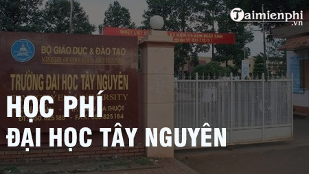 hoc phi dai hoc tay nguyen