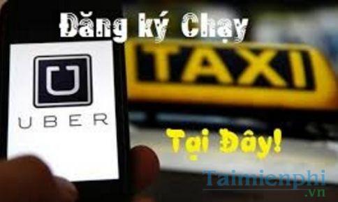 Thủ tục đăng ký Uber, giấy tờ cần có khi đăng ký xe ôm, taxi Uber 1